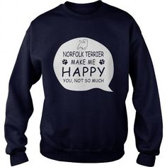 Cool Norfolk Terriers make me happy T shirts