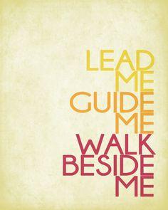 Lead me, Guide me, Walk beside me - Free printable - lds