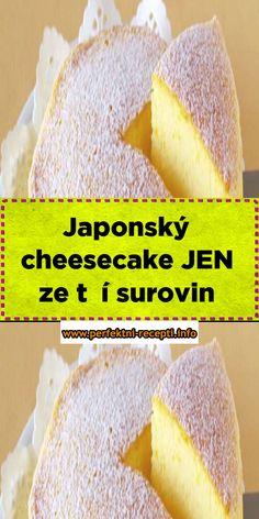 Japonský cheesecake JEN ze tří surovin – Recepti Cornbread, Cheesecake, Ethnic Recipes, Food, Millet Bread, Cheesecakes, Essen, Meals, Yemek