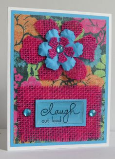 Handmade Inspirational Card - Laugh Out Loud with pink burlap trim.  Bright pink and blue.