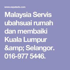 Malaysia Servis ubahsuai rumah dan membaiki Kuala Lumpur & Selangor. Renovations, carpentary repairs painting etc 016-977 5446.