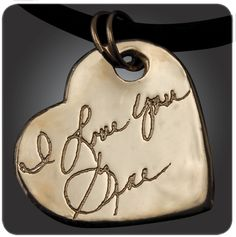"""Large Heart Love Note Pendant Custom large heart pendant created with the Love Note or signature. Large heart is approximately 1"""" wide. Engrave on back or have a Love Note or signature on both sides."""