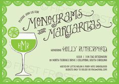 Monograms and Margaritas Printable Invitation by firstfrostdesigns