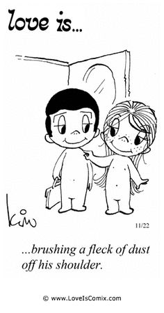 Love is.brushing a fleck of dust off his shoulder. Marriage Relationship, Love And Marriage, Relationships, Marriage Goals, Love Is Cartoon, Love Is Comic, Long Distance Love Quotes, Sweet Texts, Something To Remember