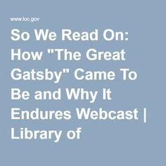 """So We Read On: How """"The Great Gatsby"""" Came To Be and Why It Endures Webcast   Library of Congress"""