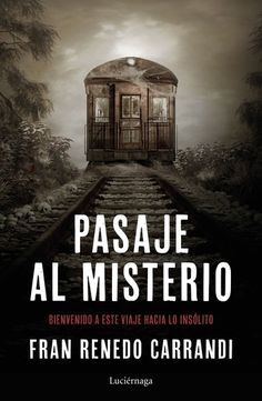 Buy Pasaje al misterio: Un viaje hacia lo insólito by Francisco Renedo and Read this Book on Kobo's Free Apps. Discover Kobo's Vast Collection of Ebooks and Audiobooks Today - Over 4 Million Titles! Good Books, Books To Read, My Books, I Love Reading, Book Lists, Book Lovers, Audiobooks, How To Find Out, Literature