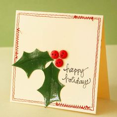 Holly Jolly Christmas Card  Decorate a folded off-white piece of cardstock with a few buttons, green cardstock leaves, and a stitched trim. Personalize the card with a handwritten greeting. To make the leaves shine, coat cardstock with dimensional adhesive, let dry, and cut out the leaf shapes.