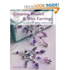 If you like making earrings for yourself, friends & family ... this is the project book you MUST HAVE!