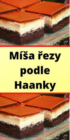Míša řezy podle Haanky Czech Recipes, Ethnic Recipes, Sweet Desserts, Tiramisu, Favorite Recipes, Snacks, Breakfast, Food, Morning Coffee