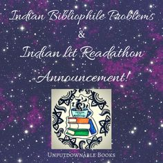 Challenges of Being an Indian Bibliophile & Indian Lit Readathon Annoucement! I talk about how the bookish community can do better in terms of inclusiveness and diversity and announce the details of the Indian Lit Readathon (jointly hosted by me, Shruti, Charvi and Aditi)