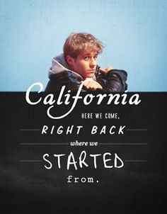 california, here we come, right back where we started from {the oc}