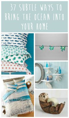 37 Subtle Ways To Bring The Ocean Into Your Home