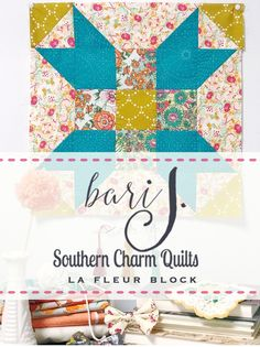 Bari J. + Southern Charm quilts quilt along - Anthologie Quilt