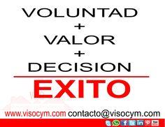VOLUNTAD + VALOR + DECISIÓN = ÉXITO #visocym