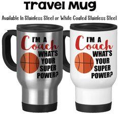 I'm A Basketball Coach What's Your Super Power Coaching Coach's Mug Gifts For Coaches Travel Mug