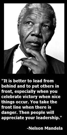 quotes about being a leader   ... Mandela – 8 of the Greatest Servant Leadership Quotes and Images