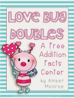 Love Bug Doubles; A Free Valentines Themed Math Center; Addition with Doubles & Doubles +1
