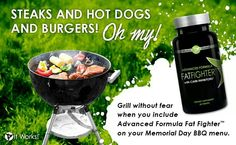 Awesome fat fighters all natural you can have a beer and cookout guilt free. Check it out at www.wrapplease.myitworks.com