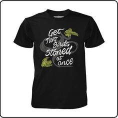 Trailer Park Boys - Get Two Birds Stoned At Once (Black) - T-Shirt