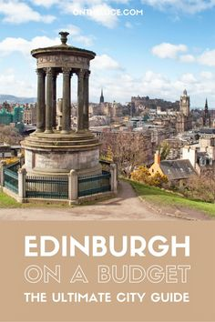 How to save money on sightseeing, museums and galleries, food and drink, city views and transport – showing you can see Edinburgh on a budget – ontheluce.com