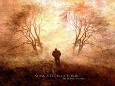 Songs From A Tomb - My Lonely World - http://best-videos.in/2012/10/26/songs-from-a-tomb-my-lonely-world/