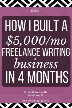 How I Built a $5000/mo Freelance Writing Business in 4 Months (Month-by-month Breakdown!)