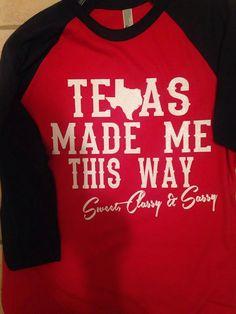 All of us Texas Ladies are Sweet Classy & oh so Sassy! Shes Like Texas, Fall Craft Fairs, Miss Texas, Texas Treasures, Texas Shirts, Texas Forever, Loving Texas, Texas Pride, Texas Homes
