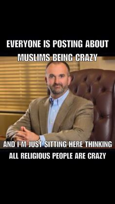 "Seriously! I am really sickened and somewhat amused by the stupidity of all the anti muslim pins that are pinned by christian bigots...oh the irony! EVERY RELIGION IS MAN MADE AND FULL OF BULLSHIT! Every religion lies, manipulates, divides people into ""us"" and ""them"" they are all ridiculous fairy tales. How can anyone with a iota of common sense who is capable of questioning and reasoning believe the nonsense, silliness, and outright hateful violence contained in their ""holy books""?"