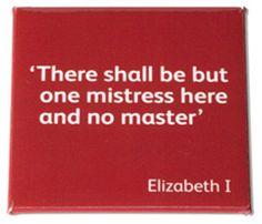 Elizabeth I quote fridge magnet