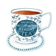 Don't Believe Anything You Think Before Tea Art Print by Julianna Swaney - X-Small Infusion Bio, Tea Illustration, Tea And Books, Cuppa Tea, Tea Art, My Cup Of Tea, Tea Recipes, High Tea, Drinking Tea