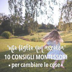 """""""Mio figlio non ascolta"""": 10 consigli Montessori per cambiare le cose http://www.babygreen.it/2016/09/mio-figlio-non-ascolta-10-consigli-montessori-per-cambiare-le-cose/"""