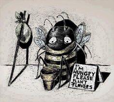 """Eco-Anarquismo 12 de janeiro de 2016 às 18:48 ·  A abelhinha diz, mais ou menos assim: """"Tenho fome. Por favor, plante flores.""""  Mas somos nós, humanos, que ficaremos famintos caso as abelhas desapareçam da face da Terra. Os AGROTÓXICOS malditos são as principais """"fontes"""" de morte de abelhas!"""