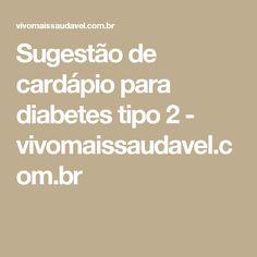 Sugestão de cardápio para diabetes tipo 2 - vivomaissaudavel.com.br