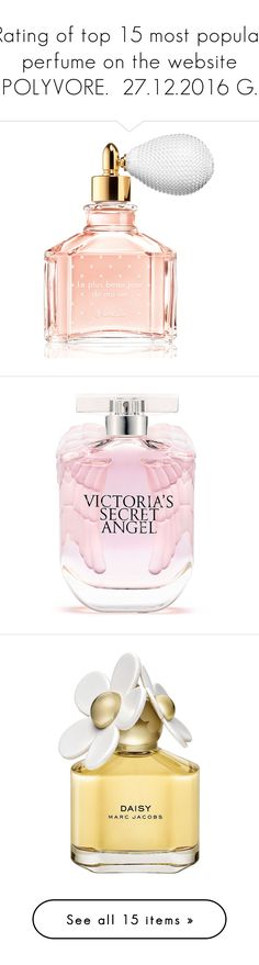 """""""Rating of top 15 most popular perfume on the website POLYVORE.  27.12.2016 G."""" by m-kints ❤ liked on Polyvore featuring beauty products, fragrance, perfume, beauty, makeup, fillers, backgrounds, perfume fragrance, eau de parfum perfume and blossom perfume"""