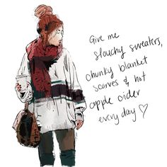 Fall style vibes. Slouchy sweaters, chunky scarves, pumpkin spice everything. I love Fall! 3illustration Chunky Scarves, Slouchy Sweater, Pumpkin Spice, Fall Outfits, Autumn Fashion, Give It To Me, Sweaters, Style, Swag