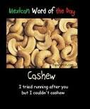 Mexican word of the day ~ Cashew