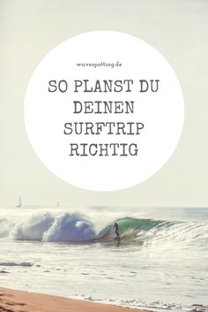Surfen || Surf Tips || Surfspot || Reisen || Planung || Surfing || Surftrip || Tipps