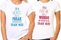 Hey, I found this really awesome Etsy listing at https://www.etsy.com/listing/249654572/matching-best-friend-shirts-im-a-freak