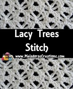 Lacy Trees Crochet Stitch Tutorial - (meladorascreations)