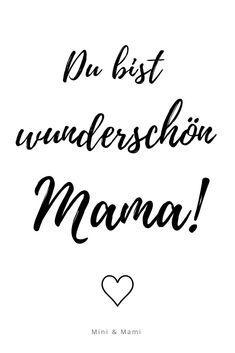 Mama sein macht wunderschön! Du bist der Beweis dafür!  Schönheit als Mama / Mutter, ganz neu definiert. #mutterschaft