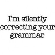 ... and your spelling.