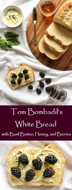 This beautiful, soft white bread inspired by the meal Tom Bombadil shares with Frodo and the other hobbits in the Fellowship of the Ring is topped with basil butter, blackberries, and a bit of honey.