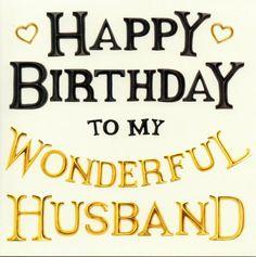 Happy Birthday To My Wonderful Husband