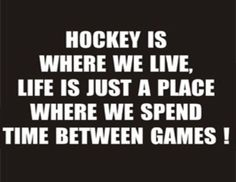 If these words we're spoken out of the mouth of Cameron-Hollyer Cameron-Hollyer Howdyshell I don't even know. Glad my mother gave us hockey to grow up on! Field Hockey Quotes, Hockey Memes, Sport Quotes, Funny Hockey, Rangers Hockey, Blackhawks Hockey, Chicago Blackhawks, Montreal Canadiens, Quotes Girlfriend