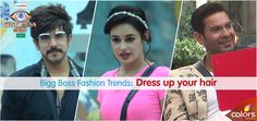 Bigg Boss Fashion Trends: Dress Up Your Hair