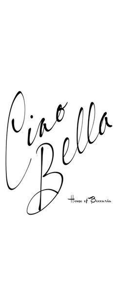 ~Ciao Bella | House of Beccaria