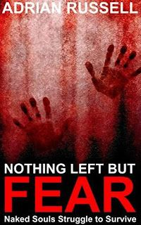 Nothing Left But Fear - Naked Souls Struggle To Survive by Adrian Russell #ebooks #kindlebooks #freebooks #bargainbooks #amazon #goodkindles