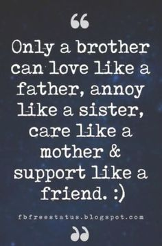 Quotes About Brothers - Brother Quotes And Sibling Sayings Good Sister Quotes, Nephew Quotes, Father Daughter Quotes, Brother Quotes, Love Quotes For Him, Me Quotes, Grandmother Quotes, Happy Birthday Sister, Birthday Quotes
