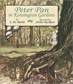 Peter Pan in Kensington Gardens (Dover Children's Classics): J. M. Barrie, Arthur Rackham: 0800759466078: Amazon.com: Books