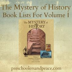 The Mystery of History Book Lists For Volume I - Read-alouds! Grade level independent reading! Good stuff!